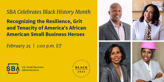 SBA Celebrates Black History Month –Recognizing the Resilience, Grit and Tenacity of America's African American Small Business Heroes