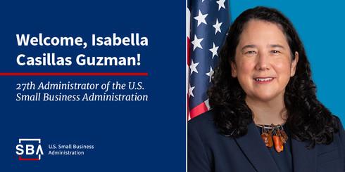 Welcome SBA Administrator Isabella Casillas Guzman