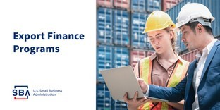 Photo of two people holding a laptop in a warehouse with the following text, export finance programs. The SBA logo is at the bottom.