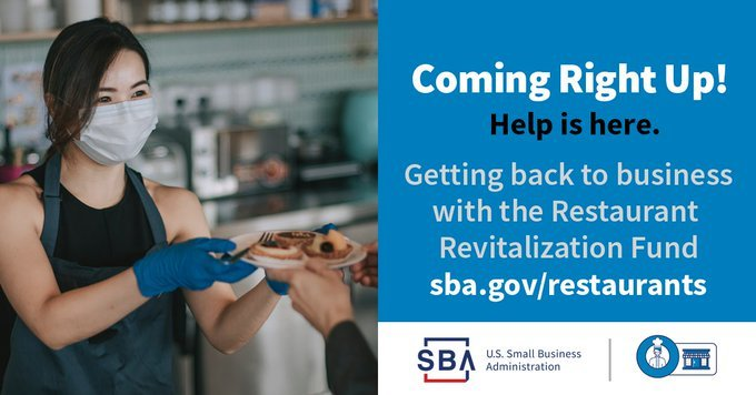 [Coming right up. Help is here. Getting back to business with the RRF. sba.gov/restaurants ]