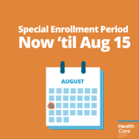 Image of a calendar with the text, Special enrollment period now until Aug.15
