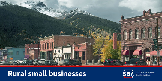 Photo of a rural main street with the following text, rural small businesses. The SBA logo is at the bottom.