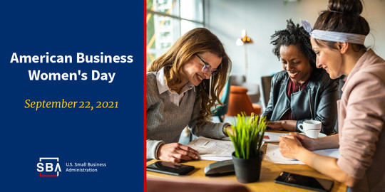 Photo of three people at a desk with the following text, American Business Women's Day, September 22, 2021. The SBA logo is at the bottom.