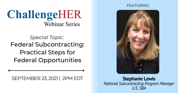 Photo of a Stephanie Lewis with the following text, ChallengeHER webinar about federal contracting on September 23, 2021 at 2pm EDT