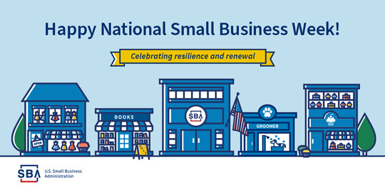 Illustration of main street businesses with the following text, Happy National Small Business Week, celebrating resilience and renewal