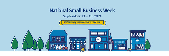 National Small Business Week - September 13 - 15, 2021, celebrating resilience and renewal with main street illustration