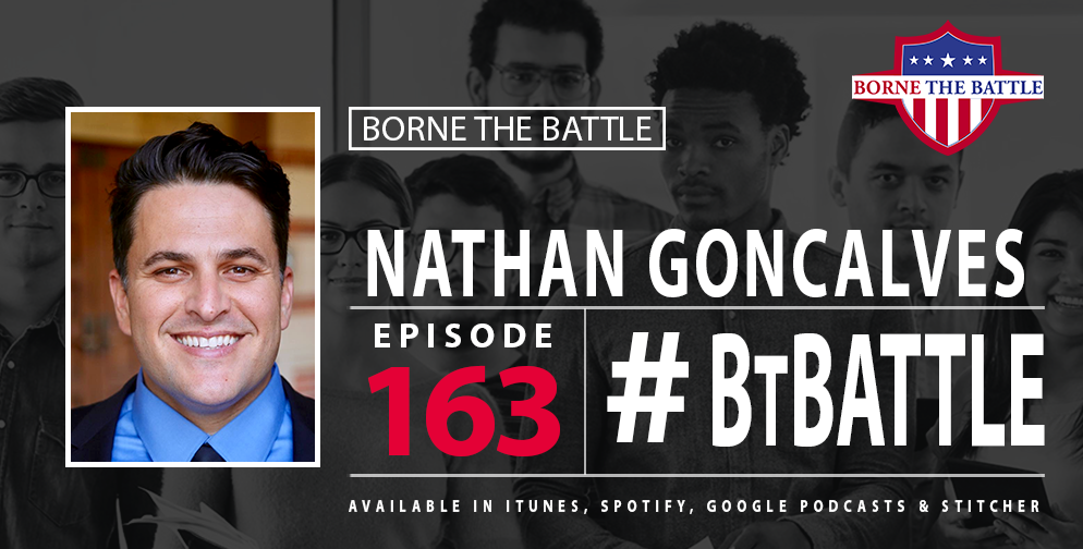 Born the Battle #163: Nathan Goncalves: Army Veteran, Equal Justice Works, UCLA Law School