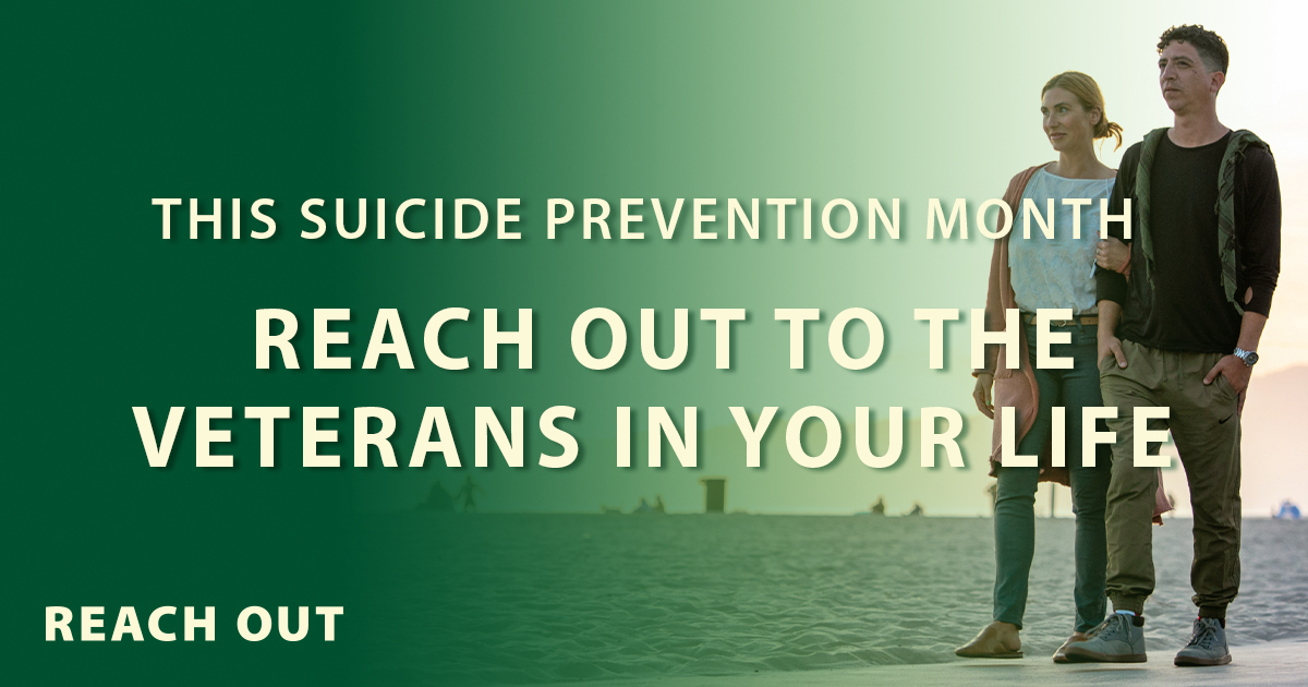 September is Suicide Prevention Month - Reach Out to the Veterans in your life