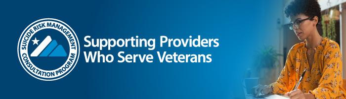 Suicide Risk Management Consultation Program (SRM): Supporting Providers Who Serve Veterans
