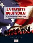 LaFayette U.S. voilà!: The American Engagement in France, 1917-1918