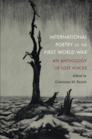 nternational Poetry of the First World War: An Anthology of Lost Voices