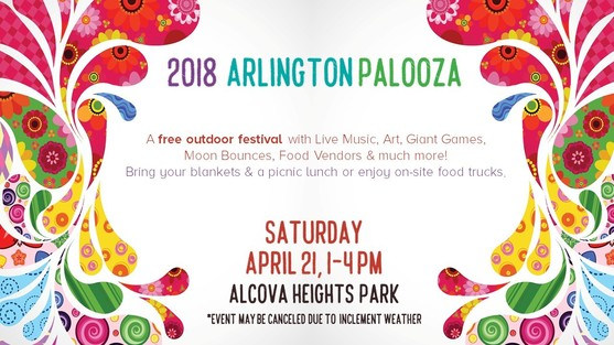 arlington palooza april 21 alcova heights park; live music, art, fun and food vendors