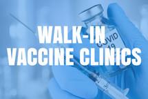 Walk-In Vaccine Clinics