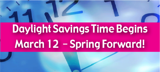 Daylight Savings Begins on March 12th