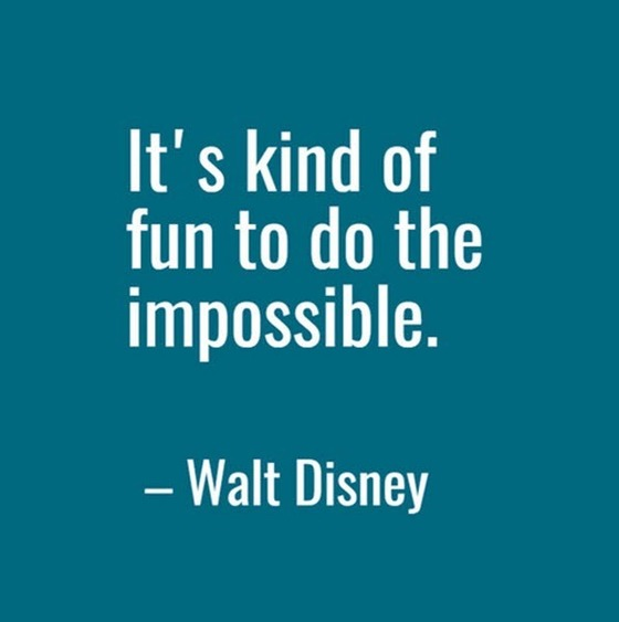 Walt Disney quote: It's kind of fun to do the impossible.