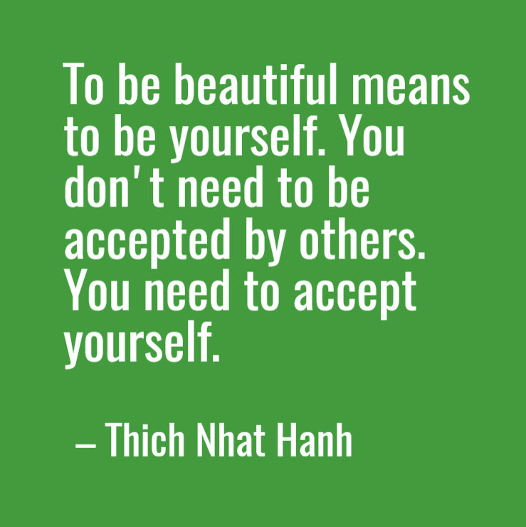 Quote by Thich Nhat Hanh about importance of accepting one's self.
