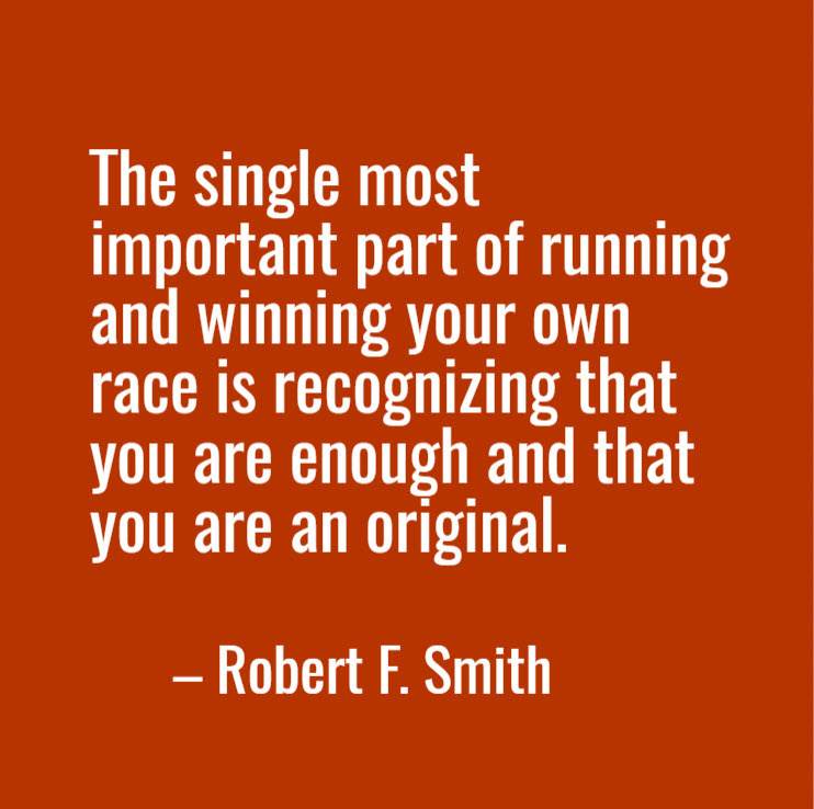 "Quote from Robert F. Smith about importance of recognizing that ""you are enough and that you are an original."""