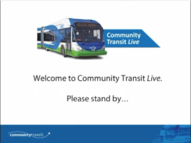Community Transit Live webcasts every month during construction