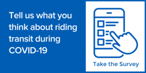 Tell us what you think about using public transit during COVID-19