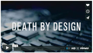 screen shot of Death by Design documentary film (Vimeo)