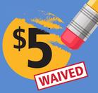 $5 fee waived