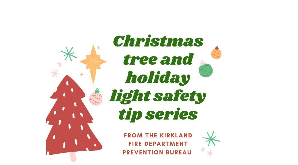 holiday safety tips from kirkland fire department