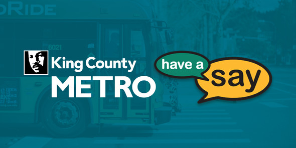 King County Metro - Have a Say!