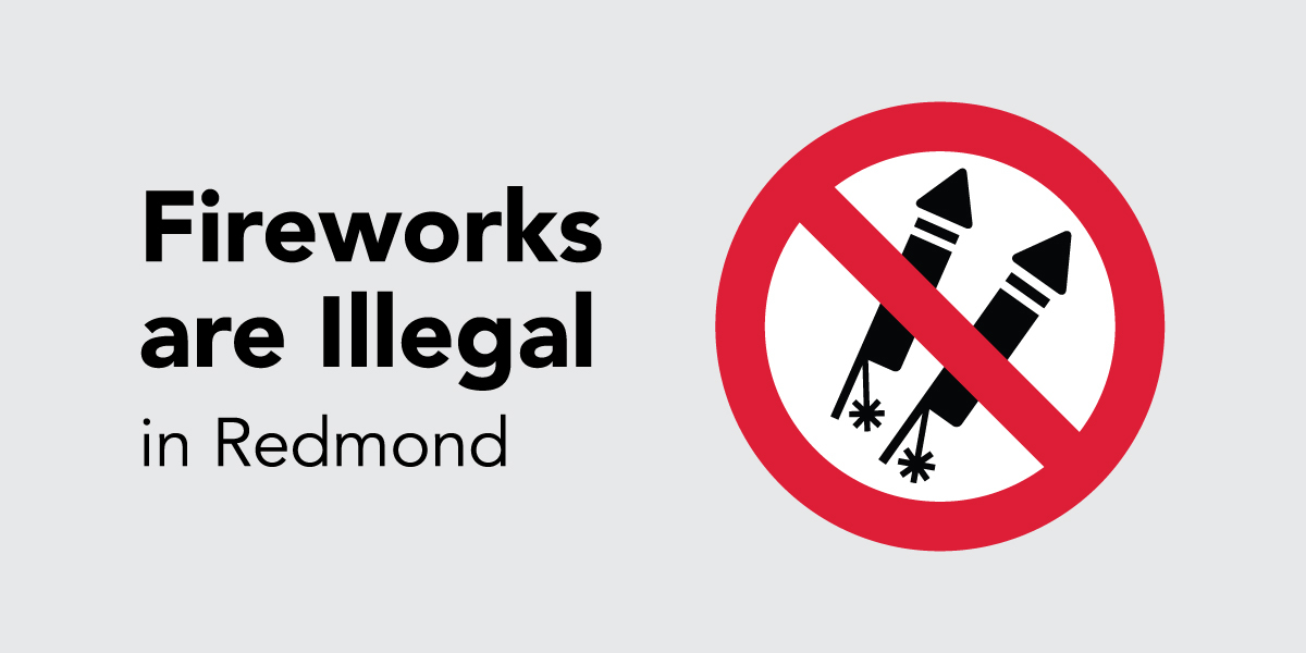Fireworks are illegal in redmond