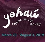 Text: yəhaw̓, together we lift the sky, March 23- August 3