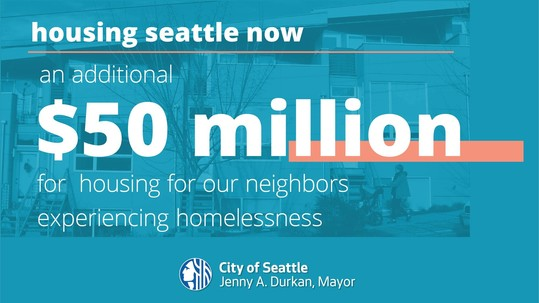 """Housing Seattle now graphic reading: """"an additional $50 million for housing our neighbors experiencing homelessness"""""""