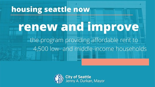 """Housing Seattle Now graphic reading: """"Renew and improve the program providing affordable rents to 4,500 low- and middle-income households"""""""