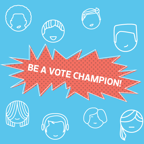 "illustration of faces with the words ""Be a Vote Champion"""