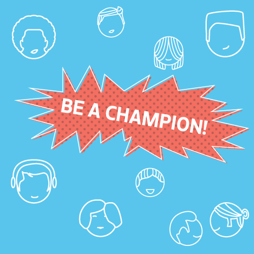 "illustration of faces with text ""Be a Champion"""