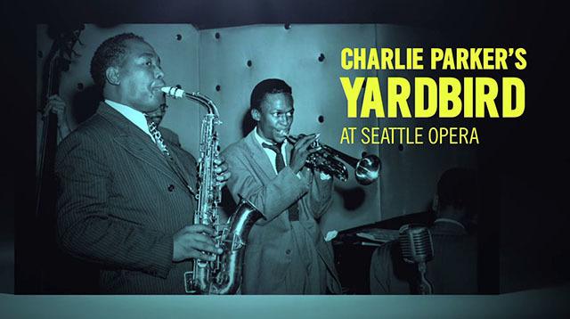 Charlie Parker's Yardbird at Seattle Opera