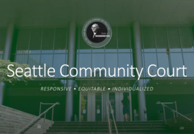 Seattle Community Court - Responsive - Equitable - Individualized