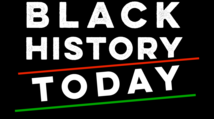 Black background with white text reading Black History Today