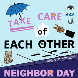 """Graphic design image with text that says """"Take Care of Each Other. Neighbor Day"""" and includes cartoon-like illustrations all around"""