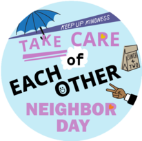 """A graphic illustration with quirky drawings of an umbrella, footprints, and text that says """"Take Care of Each Other, Neighbor Day"""""""