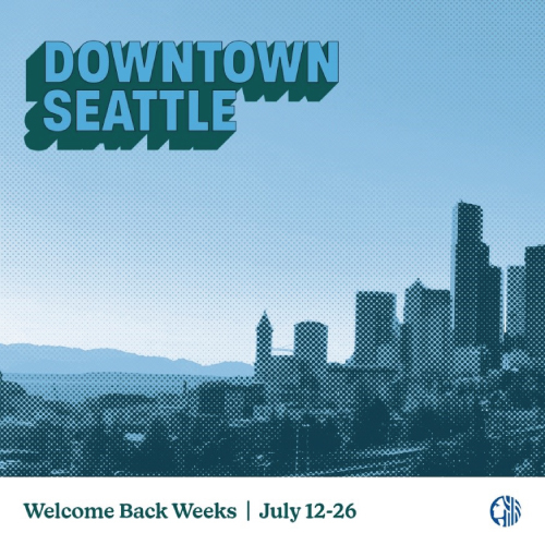 Stylized photo of Downtown Seattle; text: Welcome Back Weeks July 12-26