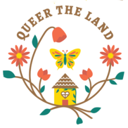 """A graphic image of a house with flowers growing around it in a circle. Text at top says """"Queer the Land"""""""