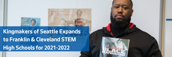 Kingmakers of Seattle Expands to Franklin and Cleveland STEM High Schools for 2021-2022