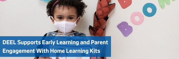 DEEL Supports Early Learning and Parent Engagement With Home Learning Kits
