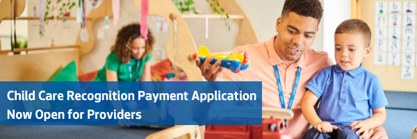 Child Care Recognition Payment Application Now Open for Providers