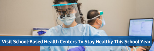 Visit School-Based Health Centers To Stay Healthy This School Year