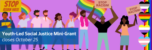 Youth Led Social Justice Mini-Grant Closes on October 25