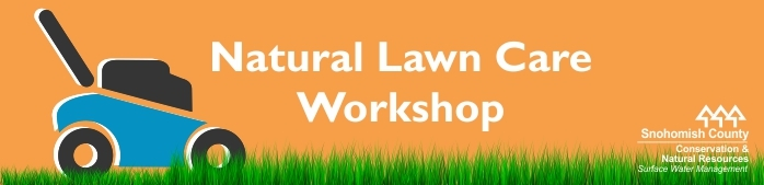 Snohomish County's Natural Lawn Care - Online Workshop