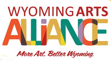 Wyoming Arts Alliance. More art. Better Wyoming.