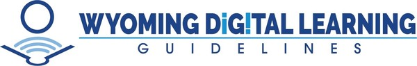 WYOMING DIGITAL LEARNING GUIDELINES