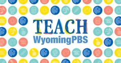 Logo for TEACH Wyoming PBS