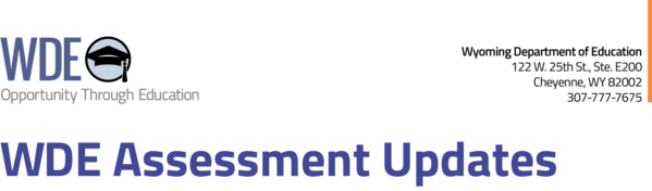 WDE Assessment Updates